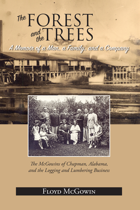 Forest and the Trees: A Memoir of a Man, a Family, and a Company