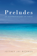 Preludes: An Autobiography in Verse