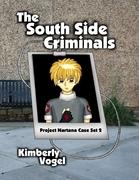 The South Side Criminals: Project Nartana Case Set 2