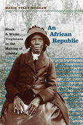 An African Republic: Black and White Virginians in the Making of Liberia