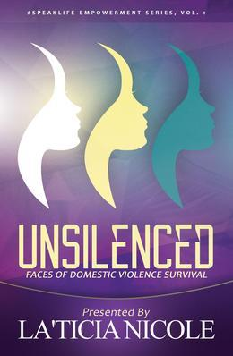 Unsilenced: Faces of Domestic Violence Survival