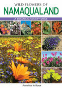 Wild Flowers of Namaqualand: A Botanical Society guide