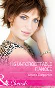 His Unforgettable Fiancée (Mills & Boon Cherish)
