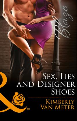 Sex, Lies and Designer Shoes (Mills & Boon Blaze)