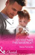 Do You Take This Maverick? (Mills & Boon Cherish) (Montana Mavericks: What Happened at the Wedding?, Book 2)