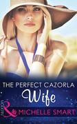 The Perfect Cazorla Wife (Mills & Boon Modern)