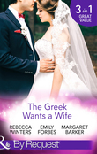 The Greek Wants a Wife: A Bride for the Island Prince / Georgie's Big Greek Wedding? / Greek Doctor Claims His Bride (Mills & Boon By Request)
