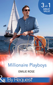 Millionaire Playboys: Paying the Playboy's Price (Trust Fund Affairs, Book 1) / Exposing the Executive's Secrets (Trust Fund Affairs, Book 2) / Bending to the Bachelor's Will (Trust Fund Affairs, Book 3) (Mills & Boon By Request)