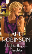 The Bootlegger's Daughter (Mills & Boon Historical) (Daughters of the Roaring Twenties, Book 2)