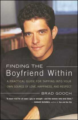 Finding the Boyfriend Within: A Practical Guide for Tapping into your own Scource of Love, Happiness, and Respect