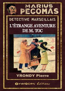 Marius Pégomas - L'Étrange Aventure de M. Toc