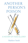 Another Person's Poison: A History of Food Allergy