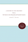 A History of the Oratorio: Vol. 4: The Oratorio in the Nineteenth and Twentieth Centuries