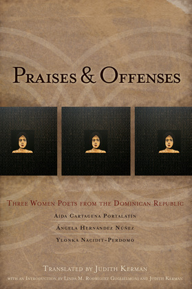 Praises & Offenses: Three Women Poets from the Dominican Republic