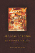 Seasons of Lotus, Seasons of Bone