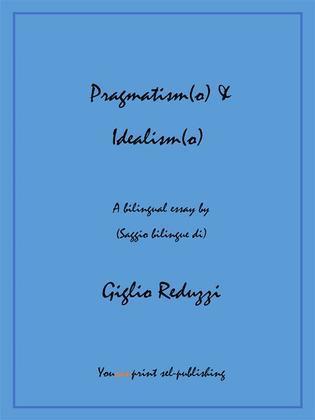 Pragmatism(o) & Idealism(o)