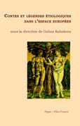 Contes et légendes étiologiques dans l'espace européen