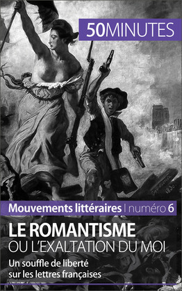 Le romantisme ou l'exaltation du moi