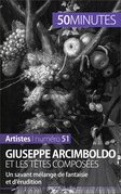 Giuseppe Arcimboldo et les têtes composées