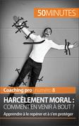 Harcèlement moral : comment en venir à bout ?