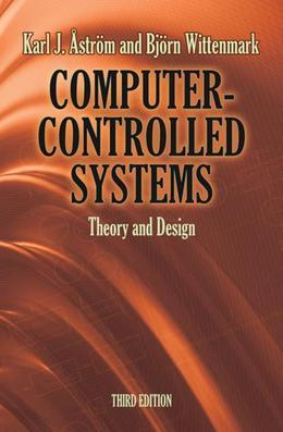 Computer-Controlled Systems: Theory and Design, Third Edition
