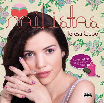 Nailistas. Diseños 'nail art' para manicuras de moda