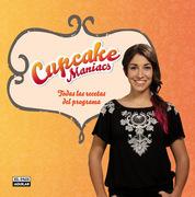 Cupcake Maniacs. Todas las recetas del programa
