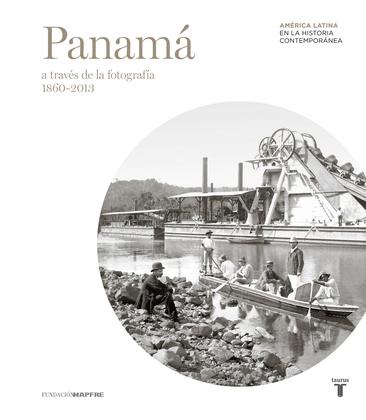 Panamá a través de la fotografía (1860-2013)