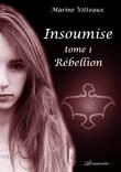 Insoumise, Tome I : Rébellion