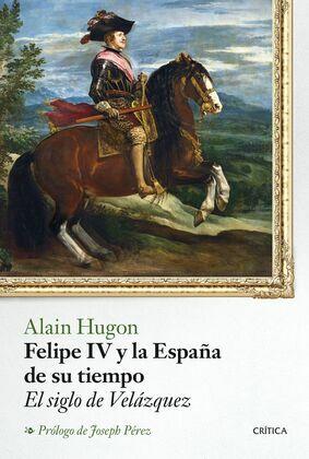 Felipe IV y la España de su tiempo