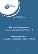 Les nanotechnologies : vers un changement d'éthique ?