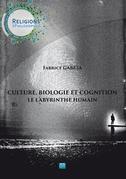 Culture, biologie et cognition - Le labyrinthe humain