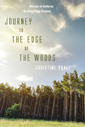 Journey to the Edge of the Woods: Women of Cultures Healing From Trauma