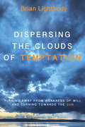 Dispersing the Clouds of Temptation: Turning Away from Weakness of Will and Turning towards the Sun