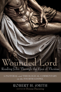 Wounded Lord: Reading John Through the Eyes of Thomas
