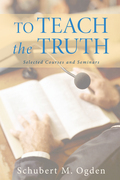 To Teach the Truth: Selected Courses and Seminars