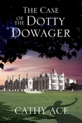 The Case of the Dotty Dowager: A cosy mystery set in Wales