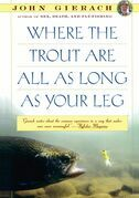 Where the Trout Are All as Long as Your Leg