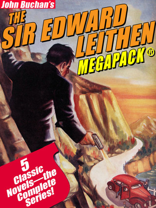 The Sir Edward Leithen MEGAPACK ?: The Complete 5-Book Series
