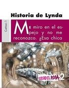 Odio el Rosa: Historia de Lynda