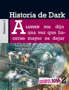 Odio el Rosa: Historia de Dark