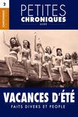 Petites Chroniques #2 : Vacances d'été — Drame, People et Progrès