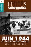 Petites Chroniques #4 : La Seconde Guerre Mondiale — Juin 1944, le mois le plus long