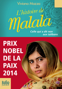 L'histoire de Malala. Celle qui a dit non aux talibans (Prix Nobel de la paix 2014)