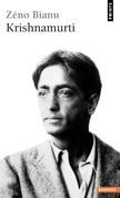 Krishnamurti. Ou l'insoumission de l'esprit