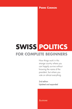 Swiss Politics for Complete Beginners - 2nd edition