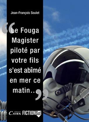 Le Fouga Magister piloté par votre fils, s'est abîmé en mer ce matin...