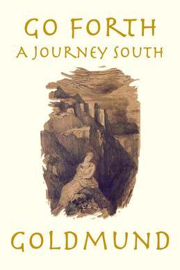 Go Forth: A Journey South