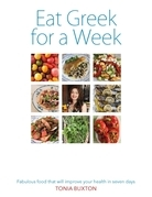 Eat Greek for a Week: Fabulous food that will improve your health in seven days