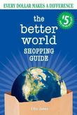 The Better World Shopping Guide #5: Every Dollar Makes a Difference